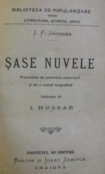 SASE NUVELE de J.P. JACOBSEN , EDITIE INTERBELICA