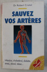 SAUVEZ VOTRE ARTERES par ROBERT CRISTOL , 1998