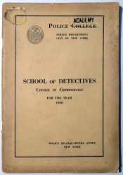 SCHOOL OF DETECTIVES - COURSE IN CRIMINOLOGY FOR THE YEAR 1930