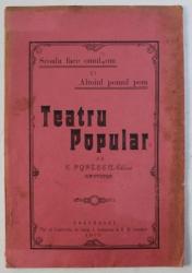 SCOALA FACE OMUL  OM SI ALTOIUL POMUL POM - TEATRU POPULAR de C . POPESCU - CALINA , 1909
