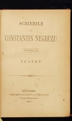 SCRIERILE LUI CONSTANTIN NEGRUZZI, VOL. III, TEATRU - BUCURESTI, 1873