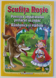 SCUFITA ROSIE - POVESTEA IMPARATULUI PREFACUT IN COPAC - RANDUNICA SI VRABIILE , ilustratii de CATALIN NEDELCU , 2018