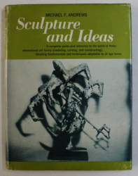 SCULPTURES AND IDEAS ... FOR SCHOOL AND CAMP PROGRAMS by MICHAEL F. ANDREWS , 1966