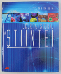SCURTA ISTORIE A STIINTEI de JOHN GRIBBIN , 2008