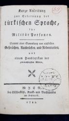 Scurta metoda pentru invatarea limbii turce pentru militari - Viena, 1789