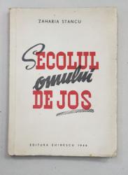 SECOLUL OMULUI DE JOS de ZAHARIA STANCU  - ARTICOLE POLITICE , 1946