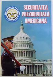 SECURITATEA PREZIDENTIALA AMERICANA de N. TIHU SUHAREANU, 1996