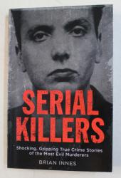 SERIAL KILLERS by BRIAN INNES , 2006