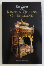 SEX LIVES OF THE KINGS and QUEENS OF ENGLAND by NIGEL CAWTHORNE , 2016