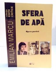 SFERA DE APA OPERA POETICA de EMILIAN MARCU , 2011