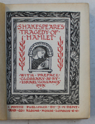 SHAKESPEARE TRAGEDY OF HAMLET , with preface , glosarry by ISRAEL GOLLANCZ , 1901