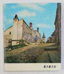 SIBIU , text de P. SCHUSTER , fotografii de E . HOFER ( E. PIAP ) , 1968