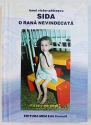SIDA  - O  RANA NEVINDECATA  de IONEL VICTOR PATRASCU , 2002