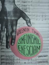 SIMFONISMUL ENESCIAN - VALENTIN TIMARU, BUC. 1992