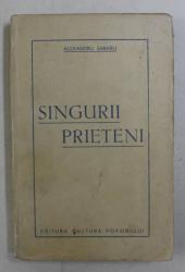 SINGURII PRIETENI de ALEXANDRU SABARU , 1947 , DEDICATIE*