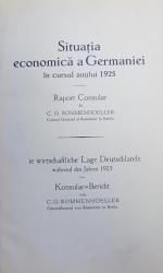 SITUATIA ECONOMICA A GERMANIEI  IN CURSUL ANULUI 1925 - RAPORT CONSULAR de C.G. ROMMENHOELLER  / DER NEUE REPARATIONSPLAN von HAROLD G. MOULTON  (  COLEGAT DE DOUA CARTI ) , 1924 - 1925