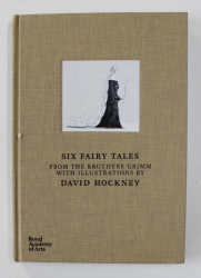 SIX FAIRY TALES FROM THE BROTHERS GRIMM WITH ILLUSTRATIONS by DAVID HOCKNEY , 2012