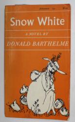 SNOW WHITE a novel by DONALD BARTHELME , 1987