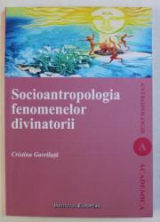 SOCIOANTROPOLOGIA FENOMENELOR DIVINATORII de CRISTINA GAVRILUTA , 2010 DEDICATIE*