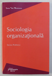 SOCIOLOGIA ORGANIZATIONALA de SILVIA POPESCU , 2015