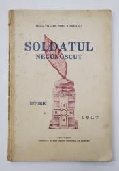 SOLDATUL NECUNOSCUT - MAIOR TRAIAN POPA LISSEANU, BUCURESTI 1935