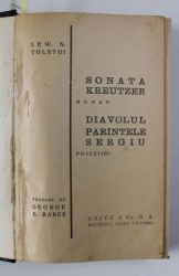 SONATA KREUTZER / STAPAN SI SLUGA / POLICUSKA de LEW N. TOLSTOI , COLEGAT DE TREI CARTI * ,  coperta si ilustratii de I.B. ANESTIN , EDITIE INTERBELICA
