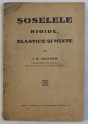 SOSELELE RIGIDE , ELASTICE SI MIXTE de I.G. TZINTZU , 1927