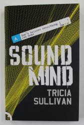 SOUND MIND by TRICIA SULLIVAN , 2006