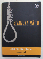 SPANZURA - MA TU de ANDREI SPIRTARU , 2020