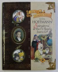 SPARGATORUL DE NUCI SI REGELE SOARECILOR de E.T.A. HOFFMANN , 2009 , LIPSA CD *