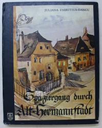SPAZIERGANG DURCH ALT - HERMANNSTADT , AQUARELLE , ZEICHNUNGEN UND TEXT von JULIANA FABRITIUS - DANCU , 1983