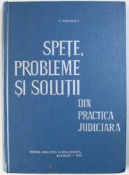SPETE , PROBLEME SI SOLUTII DIN PRACTICA JUDICIARA de D. MARINESCU , 1965