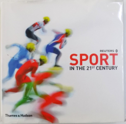 SPORT IN THE 21st CENTURY  - with  766 colours illustration  by REUTERS , 2007