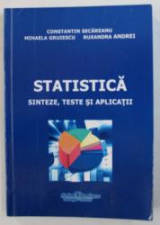 STATISTICA - SINTEZE , TESTE SI APLICATII de CONSTANTIN SECAREANU ...RUXANDRA ANDREI , 2010