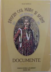 STEFAN CEL MARE SI SFANT, MARI ANIVERSARI 1504-2004, DOCUMENTE , 2004