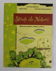 STIINTE ALE NATURII , MANUAL PENTRU CLASA A III - a de OCTAVIAN MANDRUT ... MARIA ILINCA , 2007