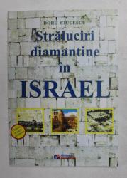 STRALUCIRI DIAMANTINE IN ISRAEL de DORU CIUCESCU , 2019