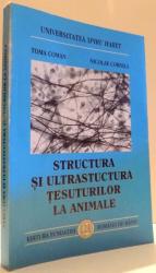 STRUCTURA SI ULTRASTRUCTURA TESUTURILOR LA ANIMALE de TOMA COMAN, NICOLAE CORNILA , 2002