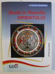 STUDII IN FILOSOFIA ORIENTULUI de ANTONIO SANDU , 2008