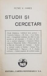 STUDII SI CERCETARI / STDUII DE LITERATURA ROMANA de PETRE V. HANES , COLEGAT DE DOUA CARTI * , PERIOADA INTERBELICA