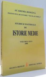 STUDII SI MATERIALE DE ISTORIE MEDIE de STEFAN ANDREESCU...TUDOS KINGA, VOL XXVI , 2008