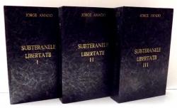 SUBTERANELE LIBERTATII de JORGE AMANDO , VOL I-III , 1957
