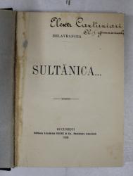 SULTANICA de DELAVRANCEA , 1908 , - EDITIA I *