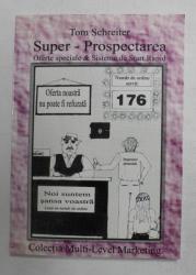 SUPER - PROSPECTAREA - OFERTE SPECIALE si SISTEMA DE START RAPID de TOM SCHREITER , 1999