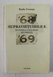 SUPRAVIETUIRILE 6 , IN JUNGLA UNUI BLOC DE GHEATA de RADU COSASU , 2007