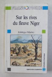 SUR LES RIVES DU FLEUVE NIGER par KELETIGUI MARIKO , CONTES SAHELIENS , 1984