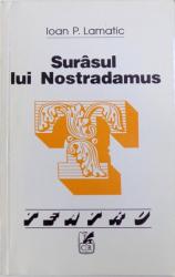 SURASUL LUI NOSTRADAMUS - COMEDIE IN 3 ACTE de IOAN P. LAMATIC, 2002 *DEDICATIE