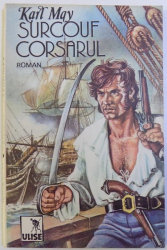 SURCOUF CORSARUL  - roman de KARL MAY , 1992