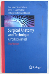 SURGICAL ANATOMY AND TECHNIQUE  - A POCKET MANUAL by LEE JOHN SKANDALAKIS ...PANAJIOTIS N. SKANDALAKIS , 2009 , PREZINTA HALOURI DE APA