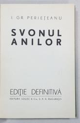 SVONUL ANILOR de I. GR. PERIETEANU - BUCURESTI, 1943